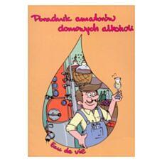 Poradnik amatorów domowych alkoholi