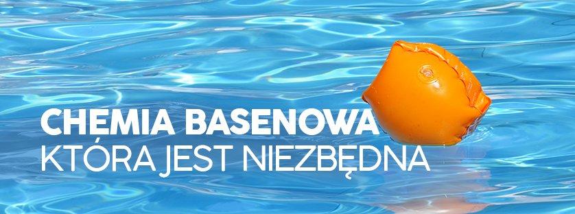 Chemia basenowa która jest niezbędna – sprawdzone produkty
