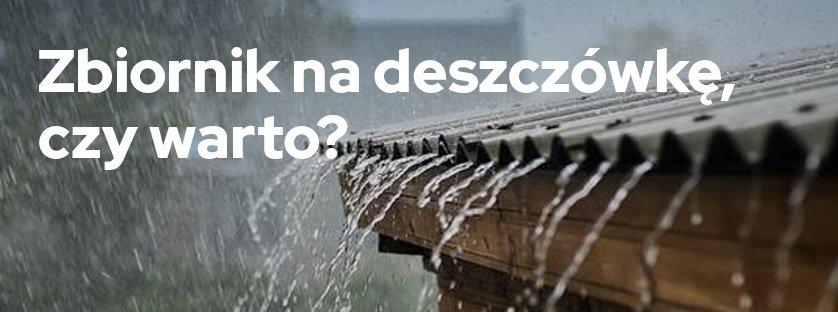 Zbiornik na deszczówkę - czy warto?