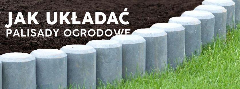 Jak układać palisady ogrodowe plastikowe?